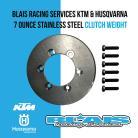 Blais Racing KTM and Husqvarna 7 Ounce Stainless Steel Clutch Weight/ Flywheel